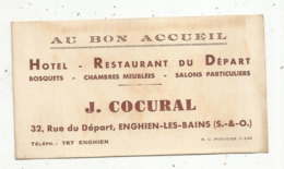 Carte De Visite ,  Hotel - Restaurant AU BON ACCEUIL , J. COCURAL , ENGHIEN LES BAINS - Visitenkarten