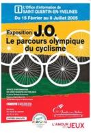 Exposition J.O. Le Parcours Olympique Du Cyclisme, Saint-Quentin-en-Yvelines 2005 (Paris 2012, L'Amour Des Jeux) - Jeux Olympiques