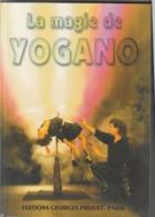 Rare Livre Pro La Magie De Yogano Les Secrets De Fabrications Des Grands Tours D'illusions 176 Pages - Esotérisme
