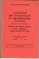 Catalogue Des Estampilles Et Oblitérations Allemandes - Etapes Du Front Oust Guerre 14-18 - HUBIMONT Raoul -1971 - Filatelie En Postgeschiedenis