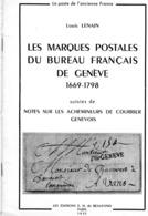 Les Marques Postales Du Bureau Français De Geneve 1669-1798 - Achemineurs De Courrier - Louis LENAIN - 1955 - Philately And Postal History
