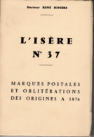 Marques Postales  Et Oblitérations - Origine à 1876 - L'ISERE - RIVIERE - 1970 - Philatelie Und Postgeschichte