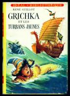 IDEAL BIBLIOTHEQUE 267 : GRICHKA Et Les Turbans Jaunes //René Guillot - 1ère édtion - Juin 1964 - Ideal Bibliotheque