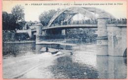 Persan Beaumont - Passage D'un Hydravion Sous Le Pont De L'Oise - Persan