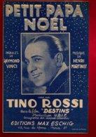 Partition Tino Rossi Petit Papa Noël - Raymond Vinci Henri Martinet Film Destins Eschig - Chanson Musique Chanteur Corse - Partituren