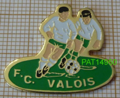 FOOTBALL FC VALOIS LE VAUDREUIL  FOOT Dpt 27 EURE - Fútbol