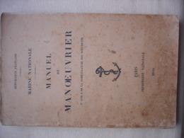 1949 MARINE NATIONALE MANUEL DU MANOEUVRIER - Libri