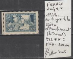 TIMBRES DE FRANÇE NEUF ** MNH 1928 Nr  252 MNH ** (I) AU PROFIT DE LA CAISSE D AMORTISSEMENT      COTE 200  € - Neufs