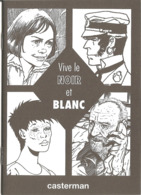 BD - Catalogue Casterman : Vive Le Noir Et Blanc [1996] - Ill. Pratt, Comès, Sokal, Schuiten & Peeters, Manara, Tardi... - Bücher, Zeitschriften, Comics