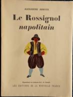"""Alexandre Arnoux - Le Rossignol Napolitain - Les Éditions De La Nouvelle France - Collection """" La Main D' Or """" - (1945) - Bücher, Zeitschriften, Comics"""