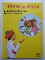 LIVRE PEPIN LA BULLE - L'ANNIVERSAIRE DE CLAPOTIS - G.P. - ORTF - 1969 (2)  Enfantina - Books, Magazines, Comics