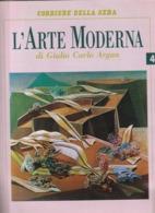 L'ARTE MODERNA Di Giulio Carlo Argan - Anno 1990 - Arts, Architecture
