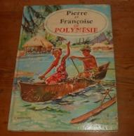 Pierre Et Françoise En Polynésie. C. Fontugne. 1967. - Books, Magazines, Comics