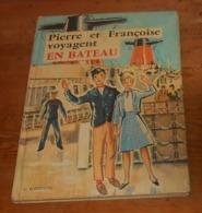 Pierre Et Françoise Voyagent En Bâteau. C Fontugne. 1963. - Books, Magazines, Comics
