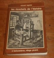 Les Ricochets De L'histoire. Edouard Legenne. A Harbonnières, Village Picard. 1980. - Boeken, Tijdschriften, Stripverhalen