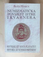Croatia Hrvatska 1997 Bože Mimica Numizmatička Povijest Istre I Kvarnera Numismatic History Of Istra And Kvarner Book - Livres & Logiciels