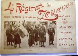 ALBUM DU 4e REGIMENT DE ZOUAVES TUNIS CASABLANCA BIZERTE 1911 OFFICIERS MUSIQUE DRAPEAU GUERRE ZOUAVE GELLY CHARLEVILLE - Documentos