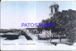 121161 PERU LAMBAYEQUE CATEDRAL Y PLAZA PRINCIPAL POSTAL POSTCARD - Pérou