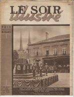 LE SOIR ILLUSTRE N°740- 29 Août 1946 - Après Six Siècles Les Cendres De Jean L'Aveugle, Héros National Luxembourgeois Et - Altri
