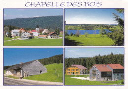 Chapelle-des-Bois - Vues Diverses - Le Village - Le Lac Des Mortes - L'Ecomusée - Maison Du Montagnon Et Chez Dédé - Frankreich