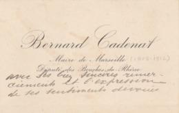 Carte De Visite De Bernard CADENET , Député Des Bouches Du Rhône - Maire De Marseille De 1908 à 1912. (TTB) - Autografi