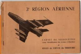CARNET DE SILHOUETTES ( D'Avions Et )  -  REGLES DE SURVOL DU TERRITOIRE  -  3e REGION AERIENNE  -  Juillet 1957 - Aviation