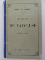 GÉOGRAPHIE DU VAUCLUSE (ADOLPHE JOANNE 1880) 16 GRAVURES ET UNE CARTE - Geographie
