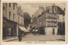 BEAUNE 21 COTE D'OR PETITE PLACE CARNOT  EDIT. RONCO PUBLICITÉ BYRRH - Beaune