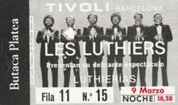 TICKET - ENTRADA / LES LUTHIERS - TIVOLI BARCELONA - Luthierias - Año ? 199? - Tickets - Entradas