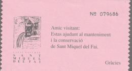 TICKET - ENTRADA / ESPAI NATURAL SANT MIQUEL DEL FAI - 199? - Tickets - Entradas