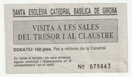 TICKET - ENTRADA / SANT ESLGESIA CATEDRAL BASILICA DE GIRONA - - 199? - Tickets - Entradas