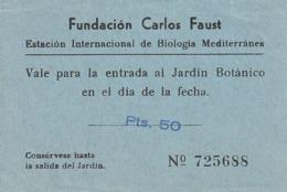 TICKET - ENTRADA / FUNDACION CARLOS FAUST - ESTACION INTERNACIONAL BIOLOGIA MEDITERRANEA - JARDIN BOTANICO BLANES GIRONA - Tickets - Entradas
