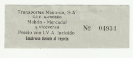 TICKET - BILLETE / TRANSPORTES MENORCA, S.A. - MAHON-MERCADAL - 198? - Bus