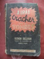 J'irai Cracher Sur Vos Tombes De Vernon Sullivan / Boris Vian 1946 - Libros, Revistas, Cómics