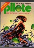 Pilote N°44 Bis Fantastique-Science-Fiction - Drame Colonial - Le Siècle - Duel - Haute Administration - Le Vieux Loup.. - Pilote