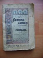 1910 ALMANACH ANNUAIRE DE L'ARRONDISSEMENT DE CORBEIL ET DES CANTONS LIMITROPHES - Corbeil Essonnes