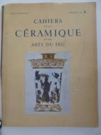 CAHIERS DE LA CÉRAMIQUE ET DES ARTS DU FEU N°6 (printemps 1957)- CÉRAMIQUES EXTREME-ORIENTALES (BELLE REVUE) - Arte