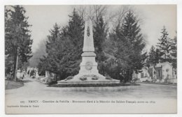 NANCY - N° 107 - CIMETIERE DE PREVILLE - MONUMENT A LA MEMOIRE DES SOLDATS FRANCAIS MORTS EN 1870 - CPA NON VOYAGEE - Nancy