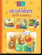 A La Découverte De La Cuisine - Winnie L'Ourson - 2000 - 28 Pages 26 X 20 Cm - Books, Magazines, Comics