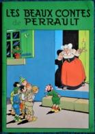 Les Beaux Contes De PERRAULT - Éditions René Touret - ( 1962 ) . - Livres, BD, Revues