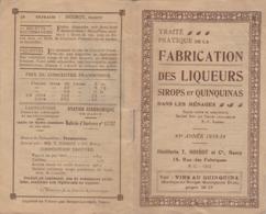Traité Pratique De La FABRICATION Des LIQUEURS ( Sirop Et Quinquinas Dans Les Ménages ) - 43é Année - 1933-34 - NOIROT - Gastronomie