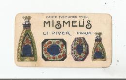 MISMELIS CARTE PARFUMEE ANCIENNE DE L T PIVER PARIS - Vintage (until 1960)
