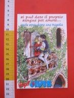 CA6 AVIS A.V.I.S. DONO SANGUE VALSESIA VERCELLI VERONA BALCONE GIULIETTA ROMEO AMORE LOVE - Salute