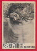 CARTOLINA VG ITALIA - VENERDI SANTO - Ore 3 Gesù Muore Per Noi - ARCE ROMA - 10 X 15 - 1940 CODOGNO - Gesù