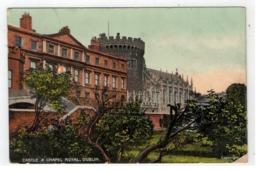 DUBLIN  CASTLE & CHAPEL ROYAL 1911 - Dublin