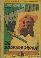 DE DODENDE DROOM - CLAUDE HOUGHTON - PYRAMIDE ZAKROMANS N° 5 - 1948 - Vecchi