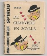 MINI BIBLIOTHEQUE SPIROU Tim Et Tom / DE CHARYBDE EN SCYLLA PAR D'APRES LES PERSONNAGES DE SALVE 258  B948 - Spirou Magazine