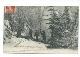 L'HIVER Dans Les HAUTES VOSGES - Nos Bûcherons Au Travail Dans Les Neiges - - France