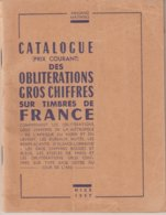CATALOGUE : DES OBLITERATIONS DES GROS CHIFFRES SUR TIMBRES DE FRANCE . - France