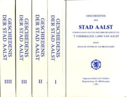 Geschiedenis Der Stad Aalst Voorgegaan Van Eene Historische Schets Van 't Voormalige Land Van Aalst - Livres, BD, Revues